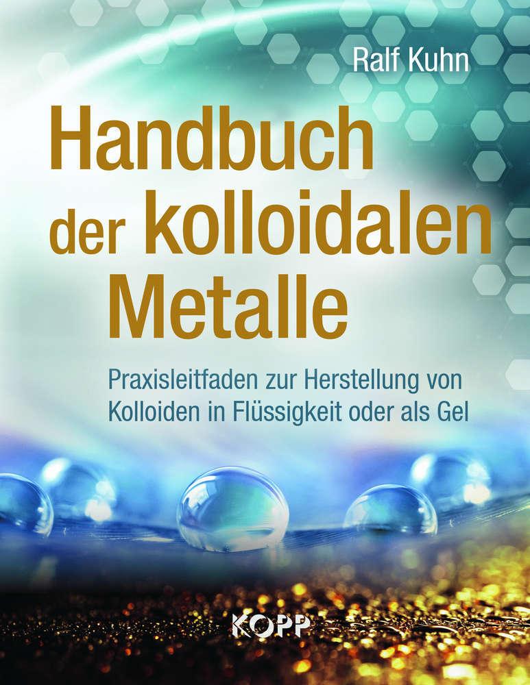 HANDBUCH DER KOLLOIDALEN METALLE von Ralf Kuhn (inklusive Wunsch-Widmung)